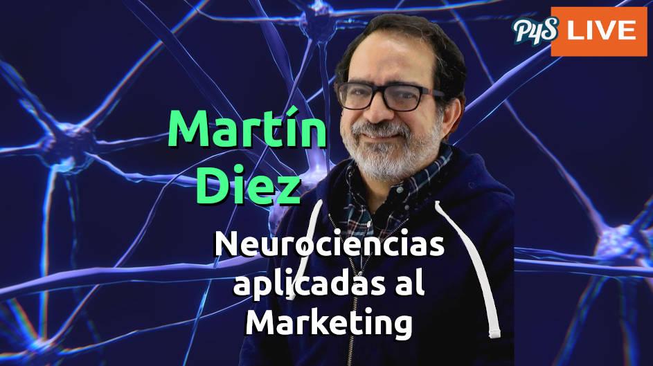 Neurociencia aplicada al Marketing vs Neuromarketing con Martin Diez Zamora