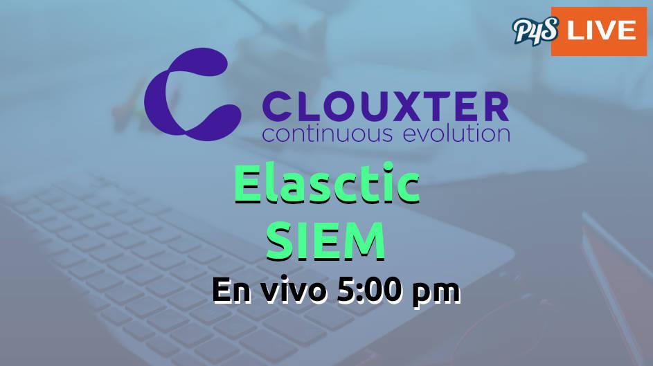 Clouxter presenta en VIVO Elastic SIEM