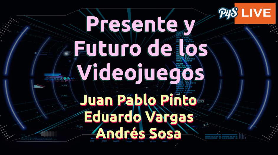 Presente y Futuro de los Videojuegos