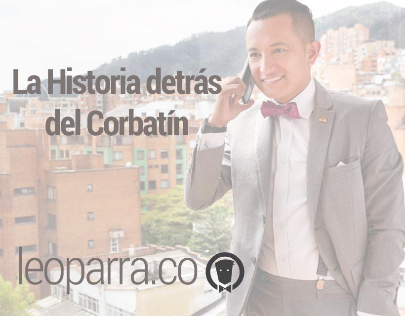 La Historia detrás del Corbatín