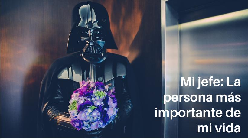 Mi jefe: la persona más importante de mi vida