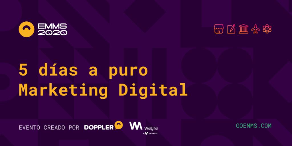 Imagen que contiene: EMMS 2020 5 días a puro Marketing Digital Evento creado por Doppler