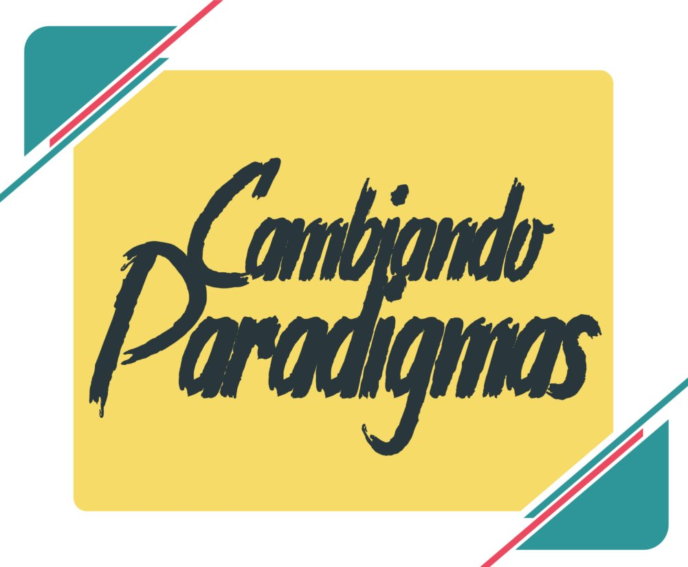 Cambiando Paradigmas.